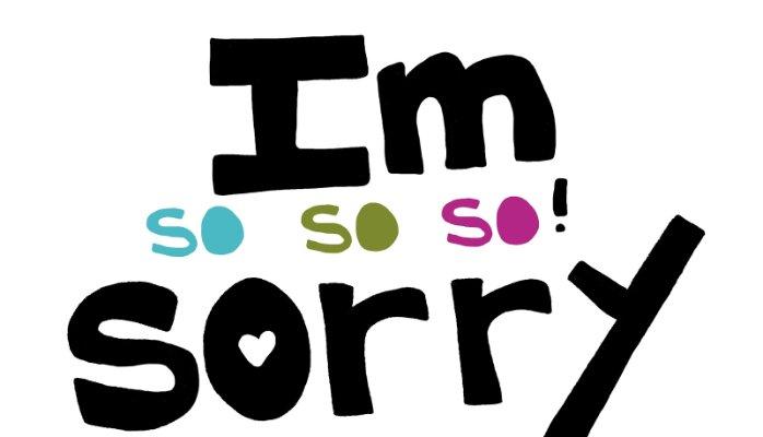 """Cartoon saying """"I'm so so so sorry!"""""""