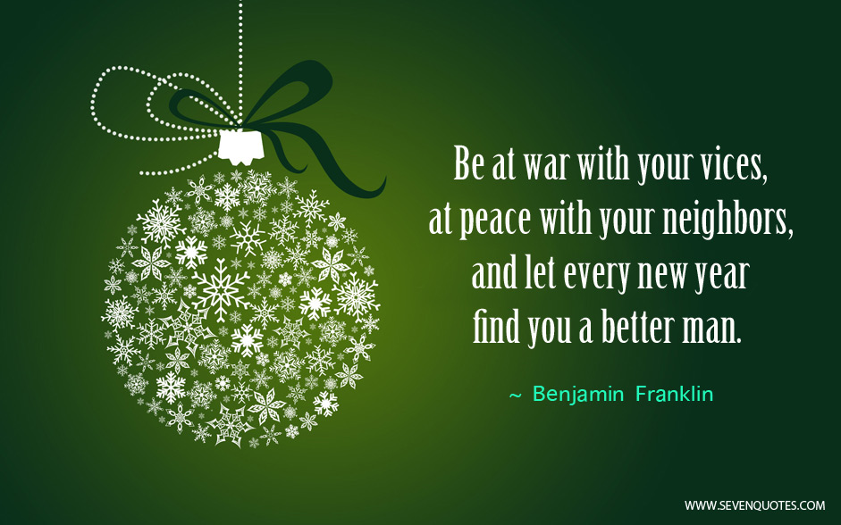 Ben Franklin New Years Quote: Be At War With Your Vices