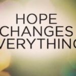 "Sign saying Image saying ""Hope changes everything"""