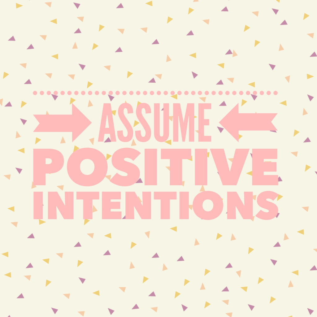 "Meme stating ""Assume Positive Intentions"""