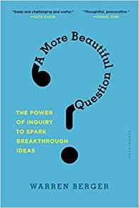 "Image of ""A More Beautiful Question"" Book Cover"