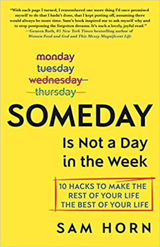 "Image of Sam Horn's ""someday is not a day of the week"" book cover"